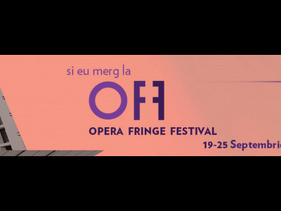 """""""OPERA FRINGE FESTIVAL"""" 19-25 septembrie 2016 Bucureşti, România"""