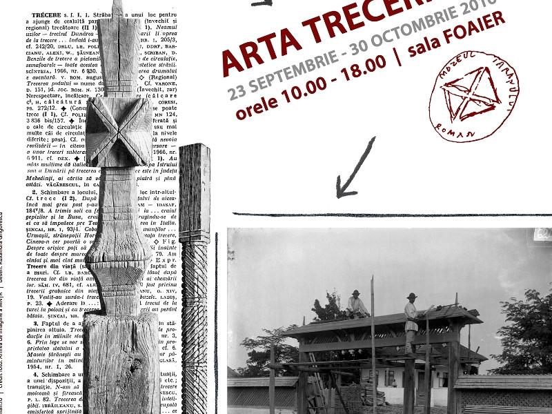 ARTA TRECERII II 23 septembrie – 30 octombrie 2016, Sala Foaier Muzeul Național al Țăranului Român