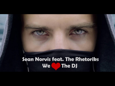 "Sean Norvis lansează single-ul şi videoclipul ""We Love The DJ"", feat The Rhetoriks"