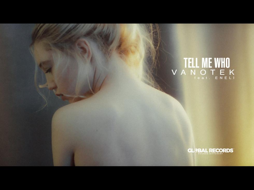 Vanotek lanseaza ''Tell Me Who'' feat. Eneli