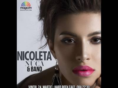 Nicoleta Nucă va urca, vineri 24 martie, pe scena de la Hard Rock Café