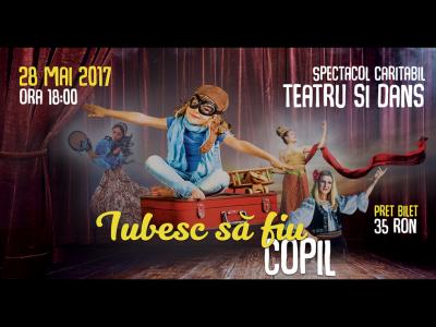 ''Iubesc să fiu copil'', un spectacol caritabil de teatru și dans, pus în scenă de copiii fundațiilor umanitare