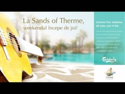 La Sands of Therme weekendul începe de joi!