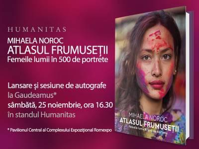 Atlasul frumuseții. Femeile lumii în 500 de portrete - celebra carte a Mihaelei Noroc - o poveste fascinantă și tulburătoare în același timp despre demnitate, varietate, autenticitate, puterea de a accepta și descoperi frumusețea din noi
