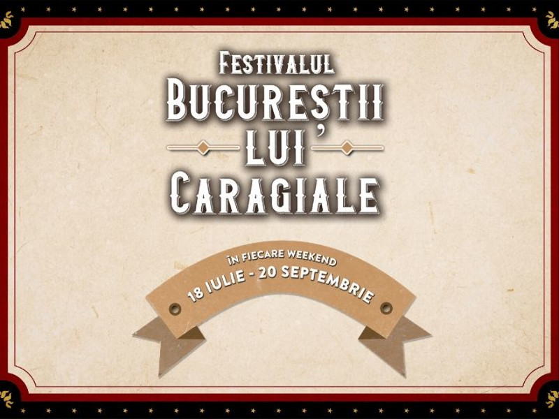 """Un nou weekend de teatru în aer liber la Festivalul """"Bucureştii lui Caragiale"""""""
