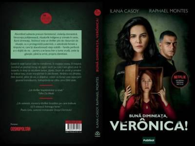 Bună dimineața, Verônica! - de Ilana Casoy și Raphael Montes – un excelent thriller politist brazilian ecranizat de Netflix