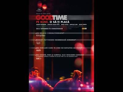 Good Time: Pe bune, o să-ţi placă
