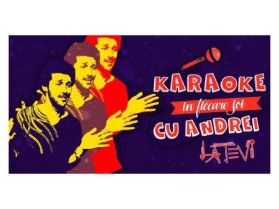 Karaoke în fiecare joi cu Andrei