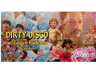 Dirty Disco w/ Eugen Rădescu