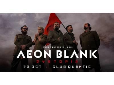 "Aeon Blank - Lansare ""Dystopia"""