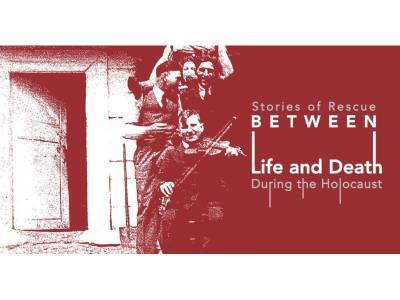 Între viață și moarte. Cazuri de salvare a evreilor în timpul Holocaustului