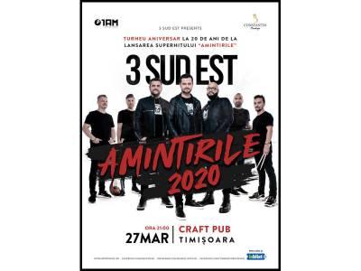 Concert 3 Sud Est - Amintirile 2020 @ Timișoara