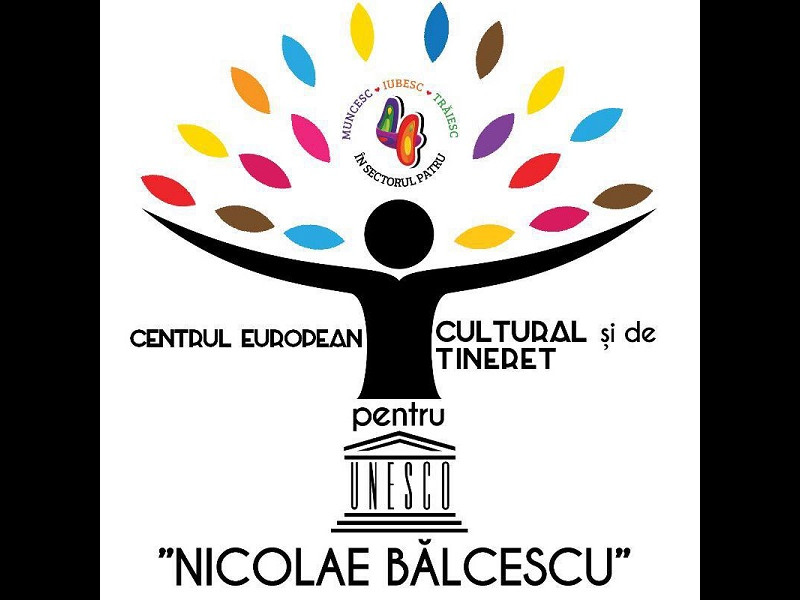 """Centrul European Cultural și de Tineret pentru UNESCO """"Nicolae Bălcescu"""""""