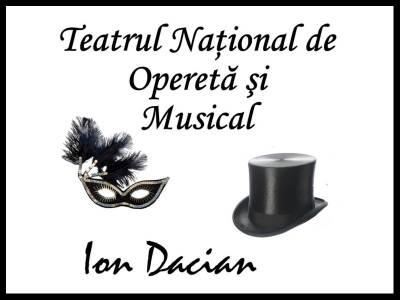 """Teatrul Național de Operetă și Musical """"Ion Dacian"""""""
